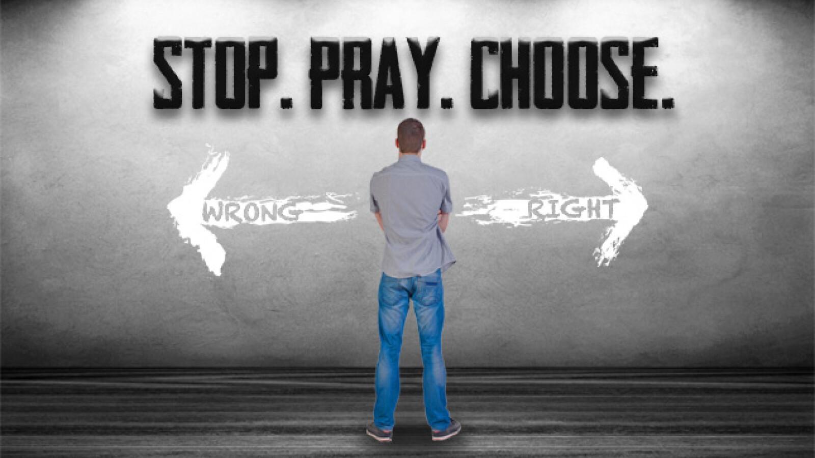 Stop. Pray. Choose.