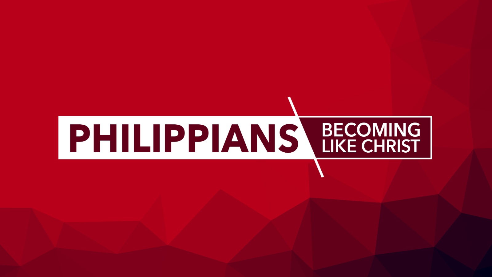 Philippians - Becoming Like Christ