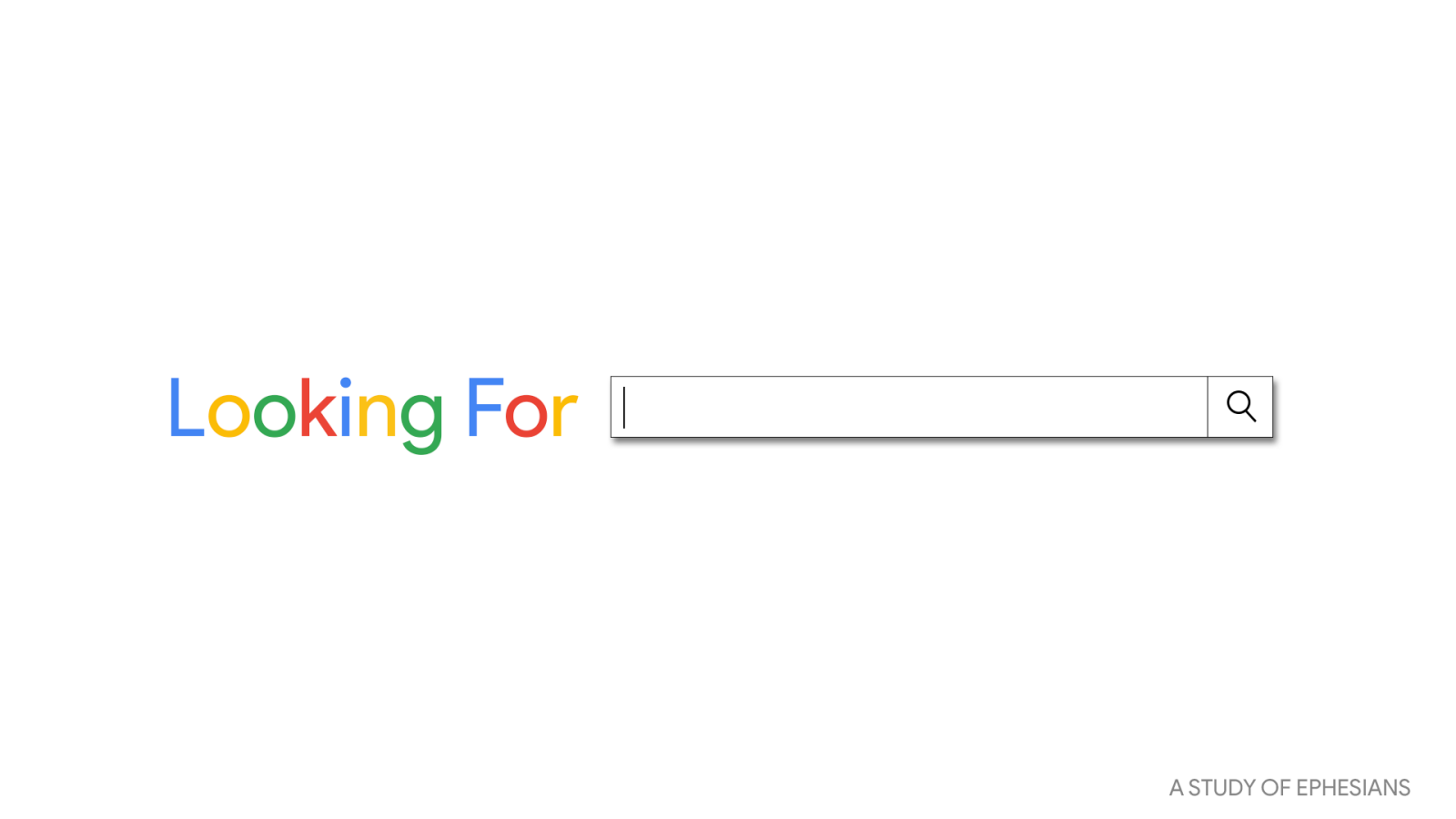 Looking For _____